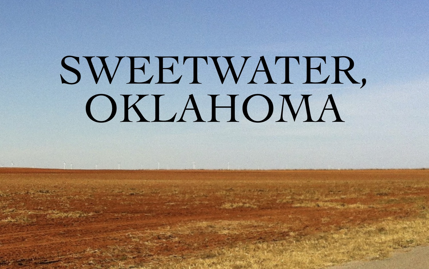 """Sweetwater, Oklahoma"""