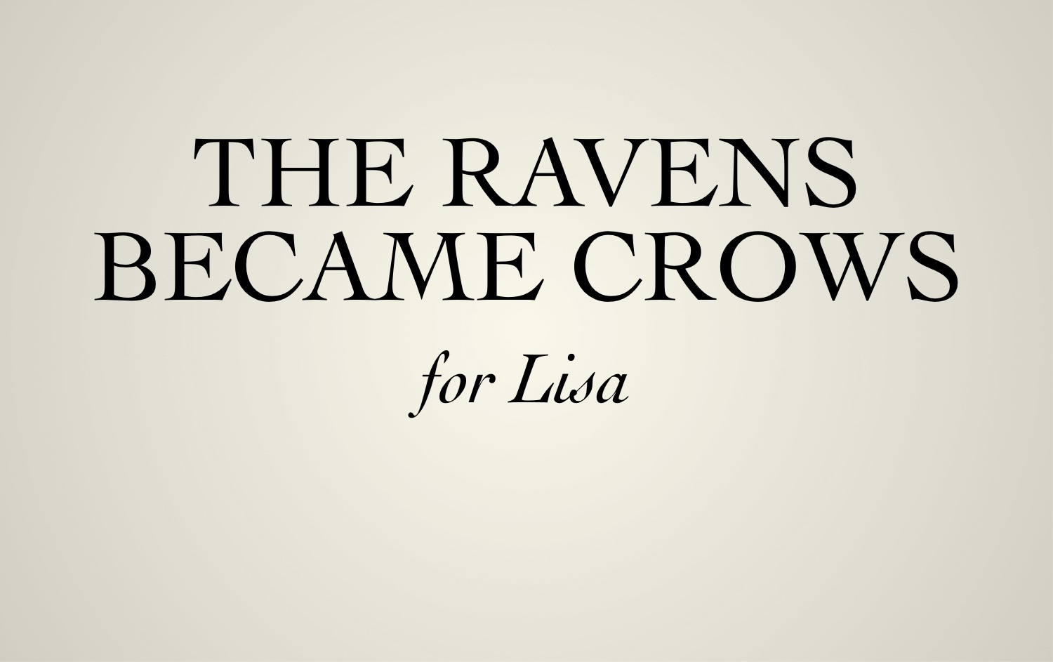 """The Ravens Became Crows"""